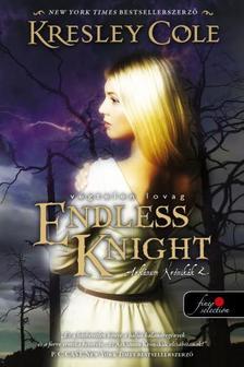 Kresley Cole - Endless Knight - Végtelen lovag (Az Arkánum Krónikák 2.) - KÖTÖTT
