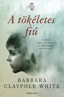 Barbara Claypole White - A tökéletes fiú [eKönyv: epub, mobi]