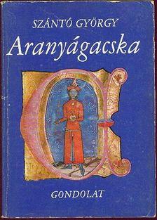 Szántó György - Aranyágacska [antikvár]