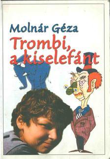 Molnár Géza - Trombi, a kiselefánt [antikvár]