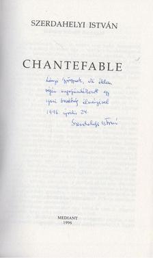 Szerdahelyi István - Chantefable (Dedikált) [antikvár]