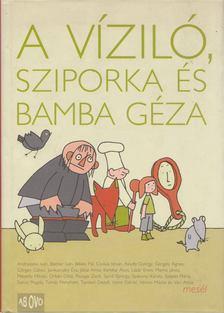 Szoboszlai Margit - A víziló, Sziporka és Bamba Géza [antikvár]