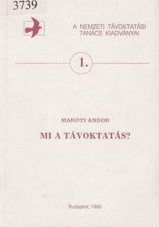 Maróti Andor - Mi a távoktatás? [antikvár]