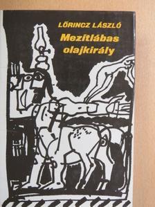 Lőrincz László - Mezítlábas olajkirály [antikvár]