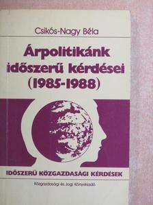 Csikós-Nagy Béla - Árpolitikánk időszerű kérdései [antikvár]