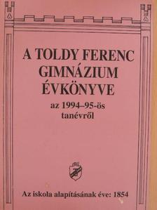 Bácskai Katalin - A Toldy Ferenc Gimnázium Évkönyve az 1994-95-ös tanévről [antikvár]