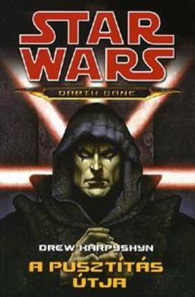 Drew Karpyshyn - STAR WARS - A PUSZTÍTÁS ÚTJA - DARTH BANE TRILÓGIA 1.