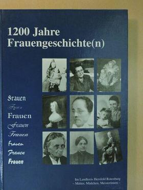 1200 Jahre Frauengeschichte(n) [antikvár]