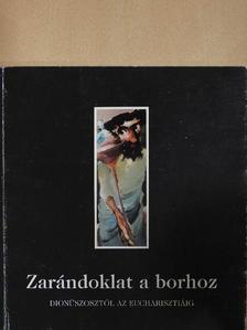 Ady Endre - Zarándoklat a borhoz (dedikált példány) [antikvár]
