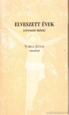 Varga János - Elveszett évek [antikvár]