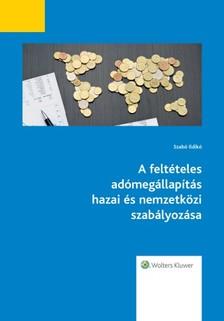 Ildikó PhD dr. Szabó - A feltételes adómegállapítás hazai és nemzetközi szabályozása [eKönyv: epub, mobi]