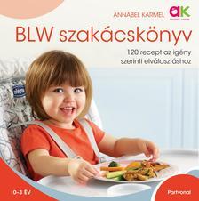 Annabel Karmel - BLW szakácskönyv