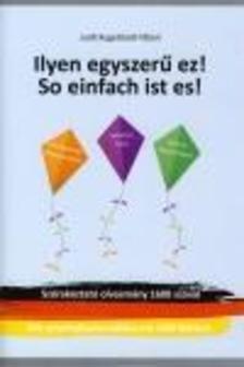 Kugelstadt-Tábori Judit - Ilyen Egyszerű Ez! So Einfach Ist Es!