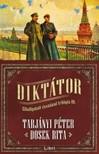 TARJÁNYI PÉTER - DOSEK RITA - Diktátor - Elhallgatott évszázad trilógia III. [eKönyv: epub, mobi]