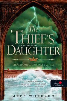 Jeff Wheeler - The Thief's Daughter - A tolvaj lánya (Királyforrás 2.)