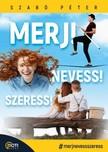 Szabó Péter (motivációs előadó) - Merj! Nevess! Szeress! [eKönyv: epub, mobi]
