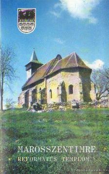 Szabó Zsolt - Marosszentimre - Református templom [antikvár]