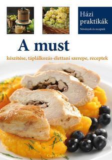 Csigó Zita - A must készítése, táplálkozás-élettani szerepe, receptek [antikvár]
