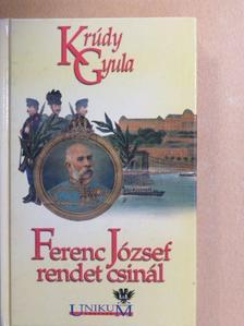 Krúdy Gyula - Ferenc József rendet csinál [antikvár]