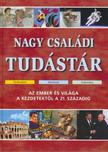 Haisch Károly, Kasza T. Márta - Nagy családi tudástár - Az ember és világa a kezdetektől a 21.századig