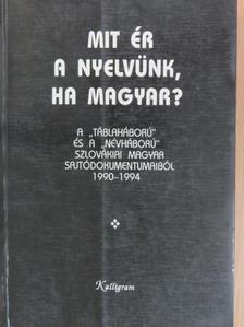 Zalabai Zsigmond - Mit ér a nyelvünk, ha magyar? [antikvár]