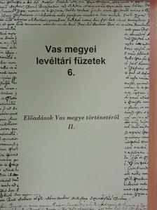 Antosa Leskovec - Előadások Vas megye történetéről II. [antikvár]