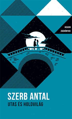 Szerb Antal - Utas és holdvilág - Helikon Zsebkönyvek 32.