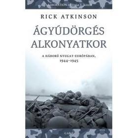 Rick Atkinson - Ágyúdörgés alkonyatkor