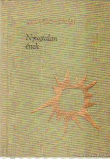 Gyurcsó István - Nyugtalan ének [antikvár]