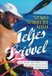 Szabó Norbert Ádám - Teljes szívvel