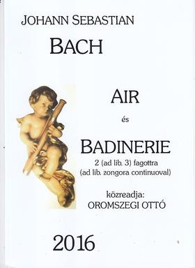 J. S. Bach - AIR ÉS BADINERIE 2 (AD LIB. 3) FAGOTTRA (AD LIB. ZONGORA CONTINUOVAL) (OROMSZEGI OTTÓ)