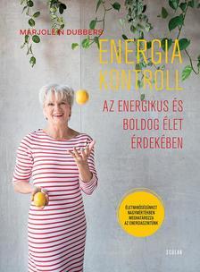 Marjolein Dubbers - Energiakontroll - Az energikus és boldog élet érdekében
