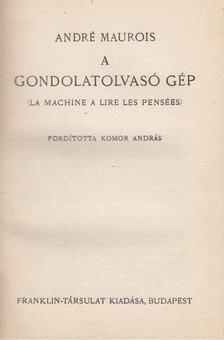 André Maurois - A gondolatolvasó gép [antikvár]