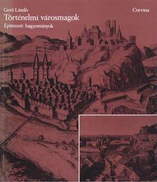 Gerő László - Történelmi városmagok [antikvár]