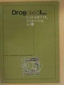 Dr. Bozzay Krisztina - Drogokról... [antikvár]