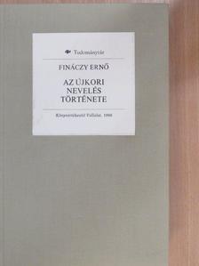 Dr. Fináczy Ernő - Az újkori nevelés története [antikvár]