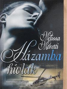 Melissa Moretti - Házamba hívlak [antikvár]