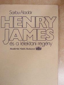 Sarbu Aladár - Henry James és a lélektani regény [antikvár]