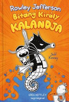 Jeff Kinney - Egy Bitang Jó Fej Srác Naplója 2. Rowley Jefferson Bitang Király kalandja