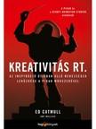 Amy Wallace Ed Catmull, - Kreativitás Rt. - Az inspiráció útjában álló nehézségek leküzdése a Pixar módszerével [eKönyv: epub, mobi]