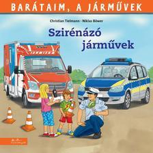Monika Wittmann - Barátaim, a járművek 10. - Szirénázó járművek