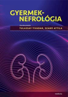 Tulassay Tivadar - Szabó Attila - Gyermeknefrológia