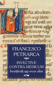 Petrarca, Francesco - Invective contra medicum - Invektívák egy orvos ellen