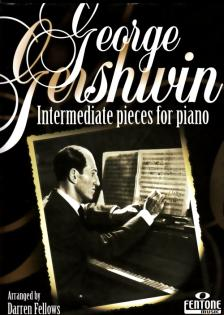 GERSHWIN, GEORGE - INTERMEDIATE PIECES FOR PIANO ARRANGED BY DARREN FELLOWS