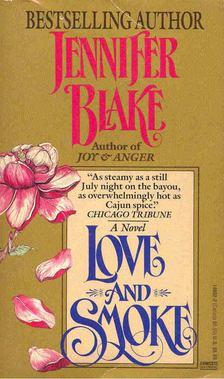 Jennifer Blake - Love and Smoke [antikvár]