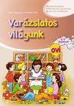 Dohar Magdolna, Kerekes Judit - Varázslatos világunk ovi 5-7 éveseknek (matricás melléklettel)