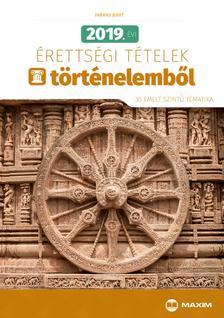 Farkas Judit - 2019. évi érettségi tételek történelemből (30 emelt szintű tematika)
