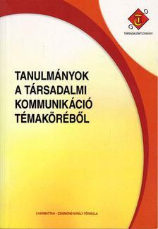 Fehér Katalin - Tanulmányok a társadalmi kommunikáció témaköréből [antikvár]