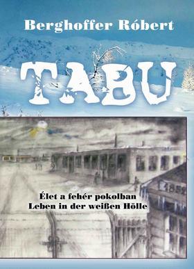 BERGHOFFER RÓBERT - Tabu. Élet a fehér pokolban
