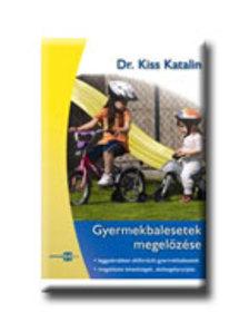 KISS KATALIN DR. - Gyermekbalesetek megelőzése